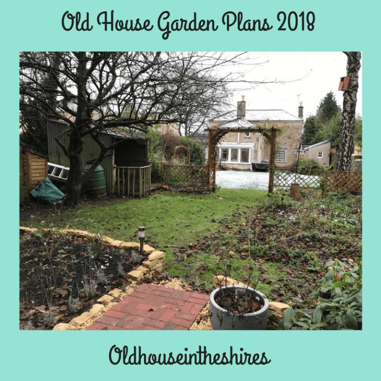 The Old House Garden Plans for 2018. Garden planning