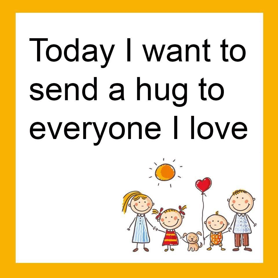 Today I want to send a hug to everyone i love love love quotes