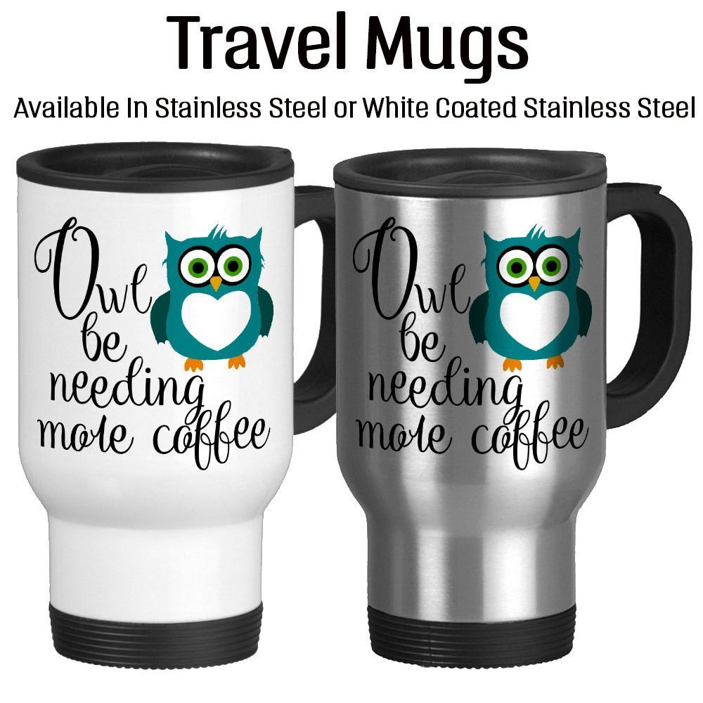 Owl Be Needing More Coffee, I Need Coffee, Owl Mug, Cute