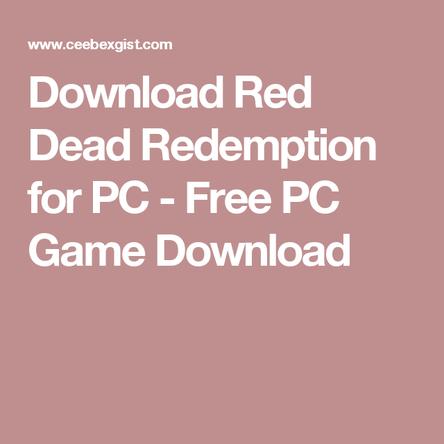 Download Red Dead Redemption for PC - Free PC Game Download