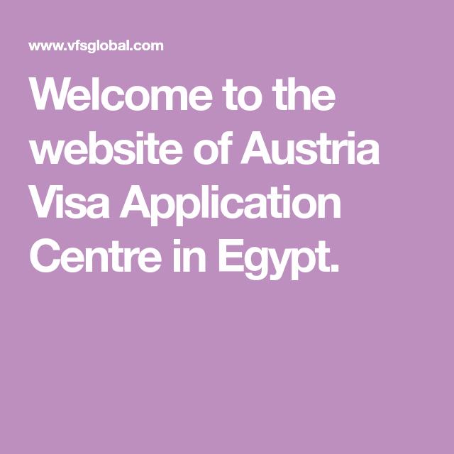 to the website of Austria Visa Application Centre