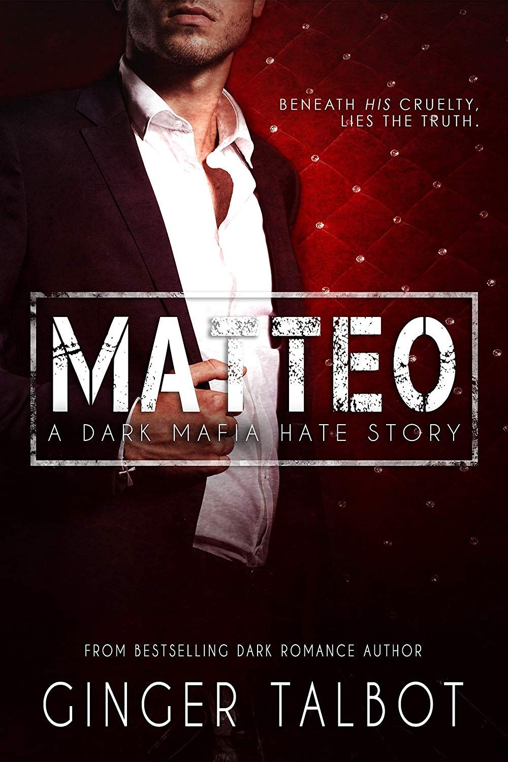 Matteo A Dark Mafia Hate Story Ebook Ginger Talbot Free