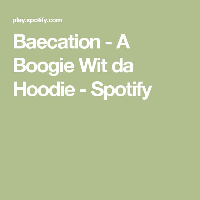 Baecation - A Boogie Wit da Hoodie - Spotify