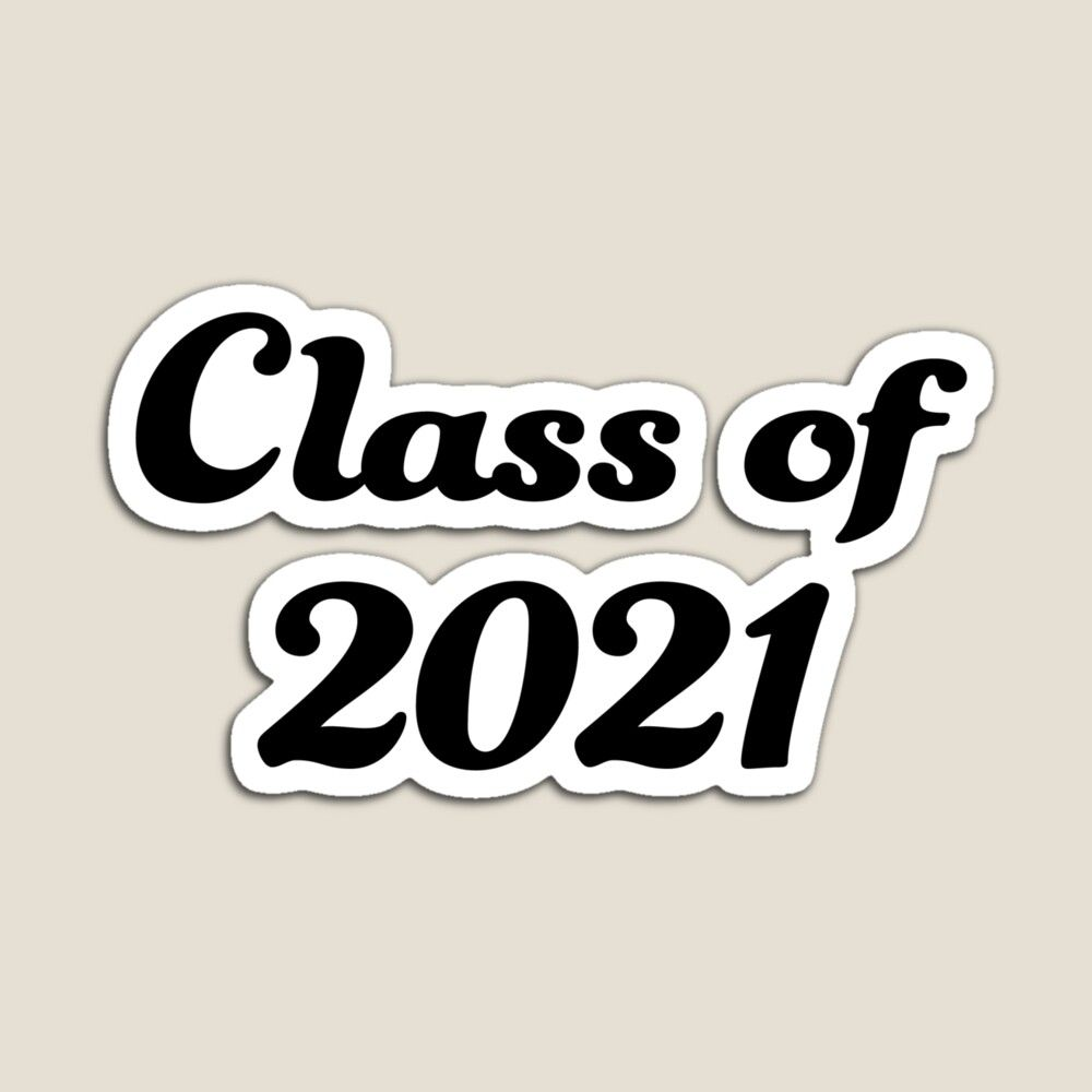 Class of 2021 black text Magnet by Giorgiasstore