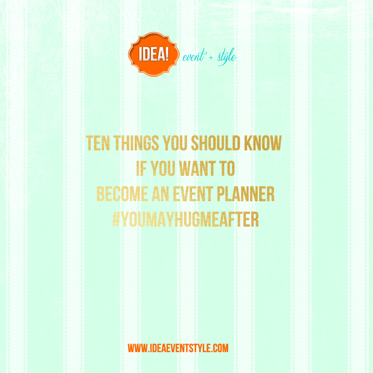 Want to become an event planner? 10 things you should know! - IDEA! event + style | Event Planner Atlanta #ideaeventstyle