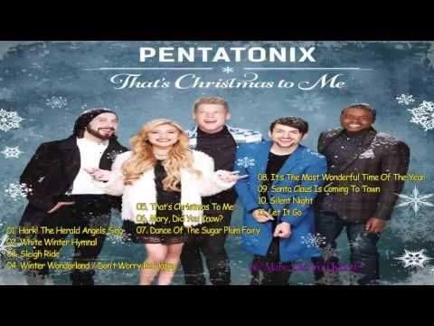 Pentatonix That S Christmas To Me Full Album 2014