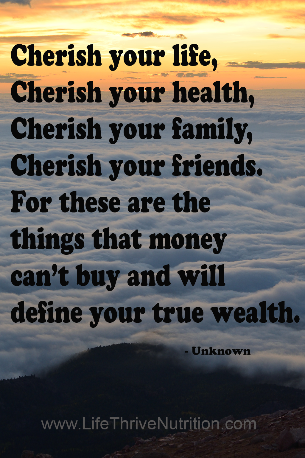 Cherish Your Life Cherish Your Health Cherish Your Family Cherish Your Friends For These A Cherish Life Quotes Life Quotes Family Friends Are Family Quotes