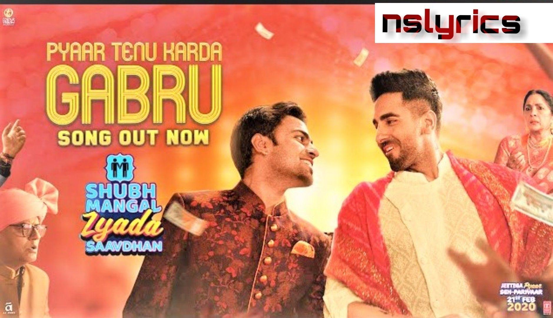 Pyar Tenu Karda Gabru Song Lyrics Singer Romy Music Tanishk Bagchi Movie Shubh Mangal Zyada S Di 2020 Lagu Mixtape Maine