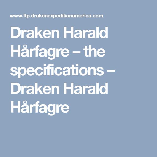 Draken Harald Hårfagre – the specifications – Draken Harald Hårfagre