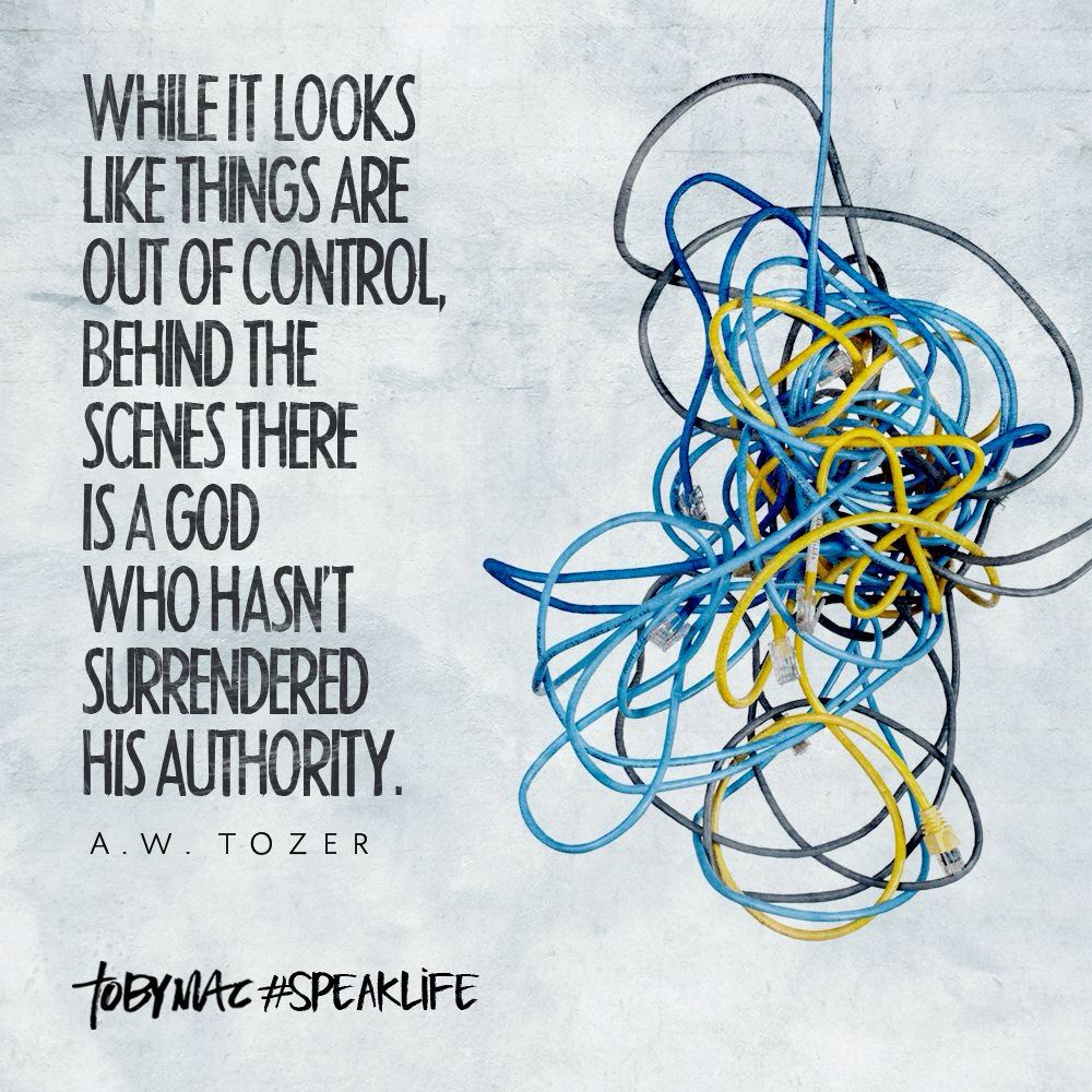 God is in control. Tobymac speak life, Christian quotes