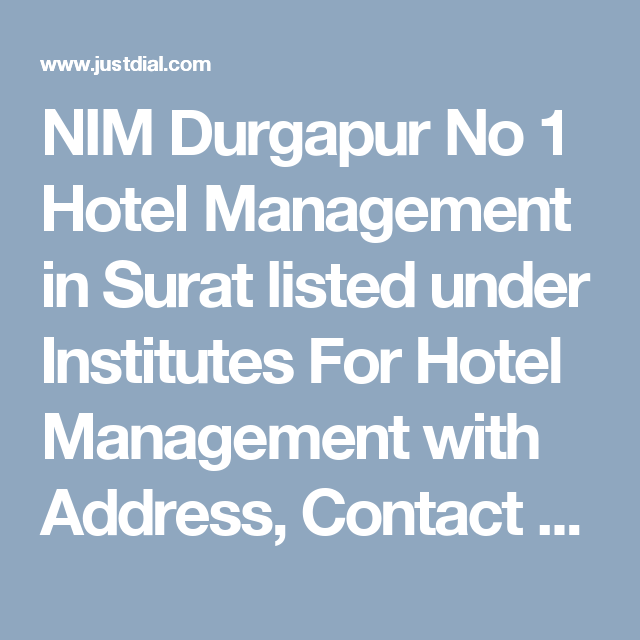 NIM Durgapur No 1 Hotel Management in Surat listed under Institutes For Hotel Management with Address, Contact Number, Reviews