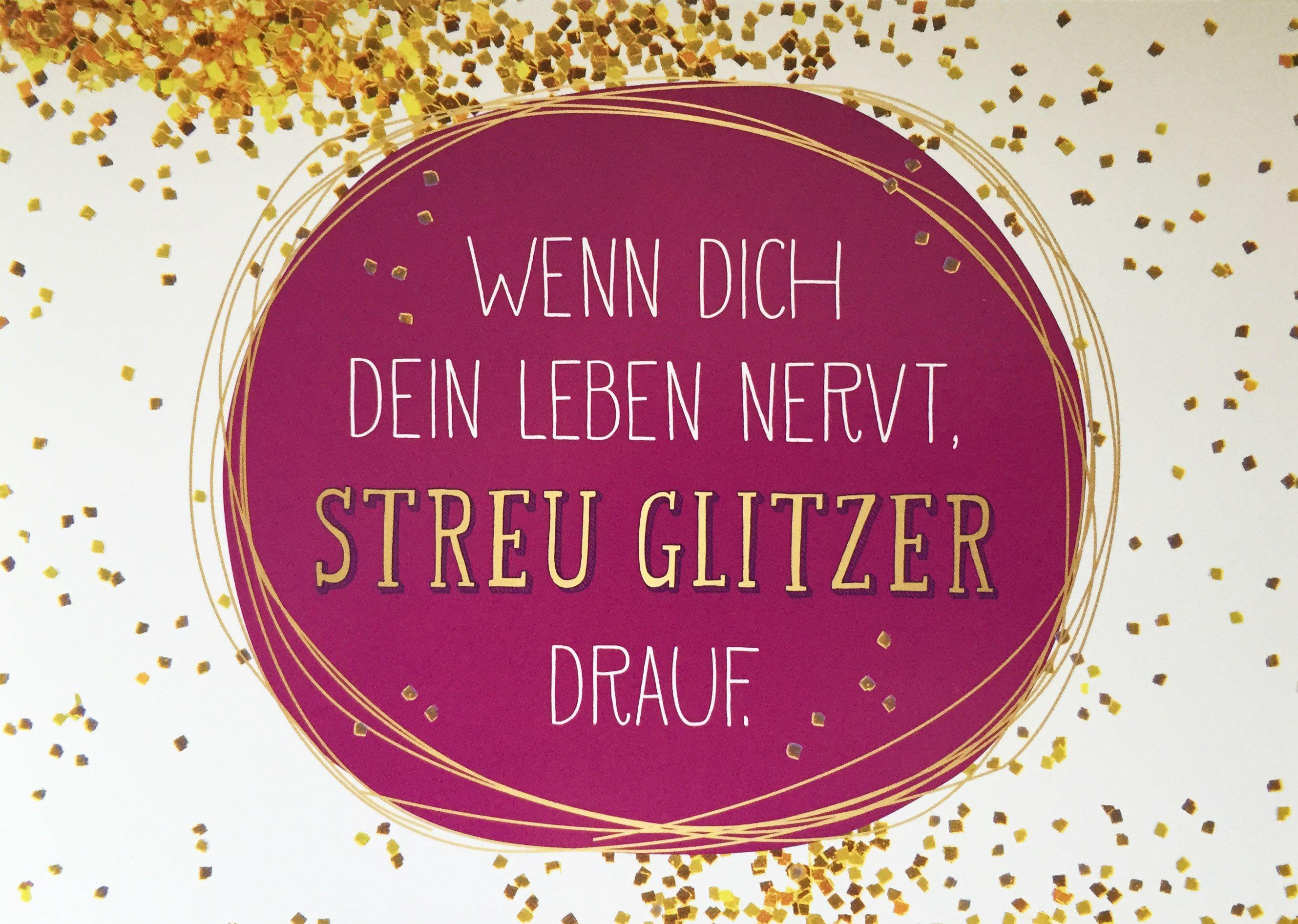 Wenn Dich Dein Leben nervt, STREU GLITZER drauf. www.coco