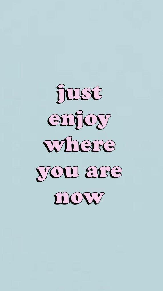 Motivation / Wallpaper / Quote / Monday / Lock Screen / Aesthetic / Taylor Swift / Enjoy / Cute / Blue / Pink / Girl