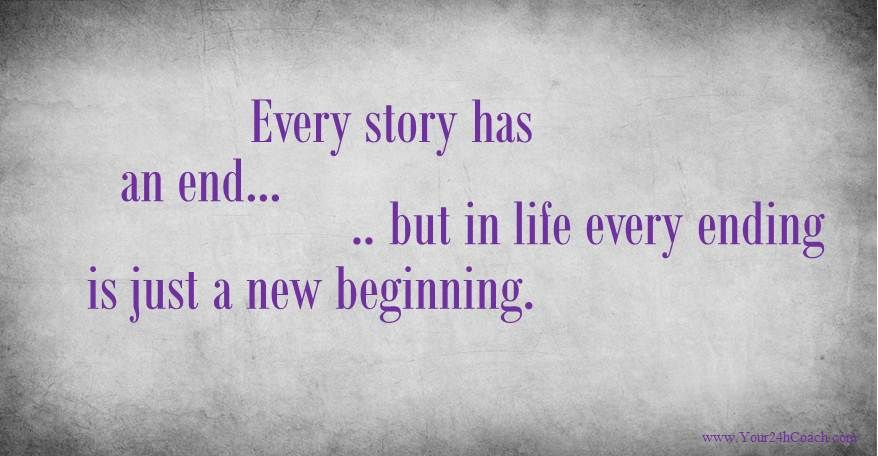 Every story has an end...but in life every ending is just a new beginning.#Quote #Life