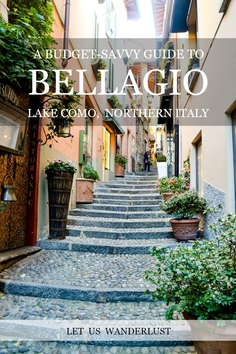 A Budget-Savvy Guide to Bellagio, Lake Como giving you the scoop on how to enjoy all this gorgeous region has to offer without breaking the bank! More on letuswanderlust.com