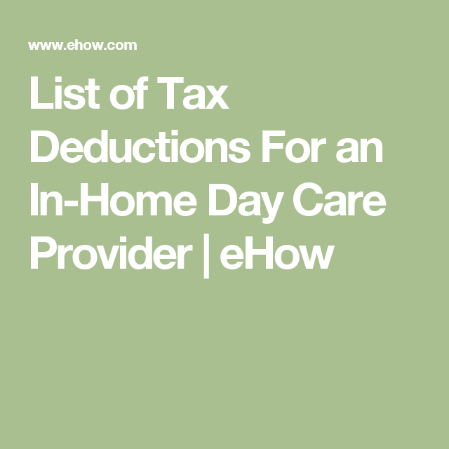 List Of Tax Deductions For An In-Home Day Care Provider