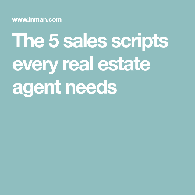 The 5 sales scripts every real estate agent needs