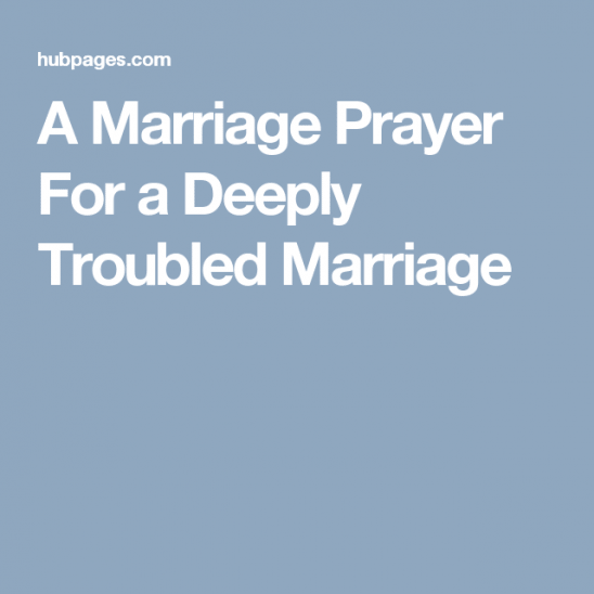 A Marriage Prayer For A Deeply Troubled Marriage #divorce