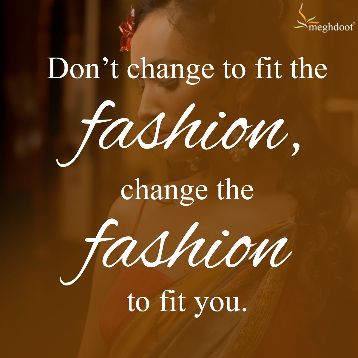 Saree Quotes: Thought Of The Day. #TOTD #Attitude #meghdoot #saree
