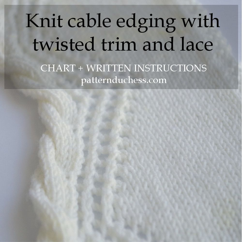 how to knit cable trim edge | Knitting | Pinterest | Knitting ...