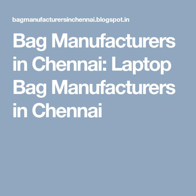 Bag Manufacturers in Chennai: Laptop Bag Manufacturers in