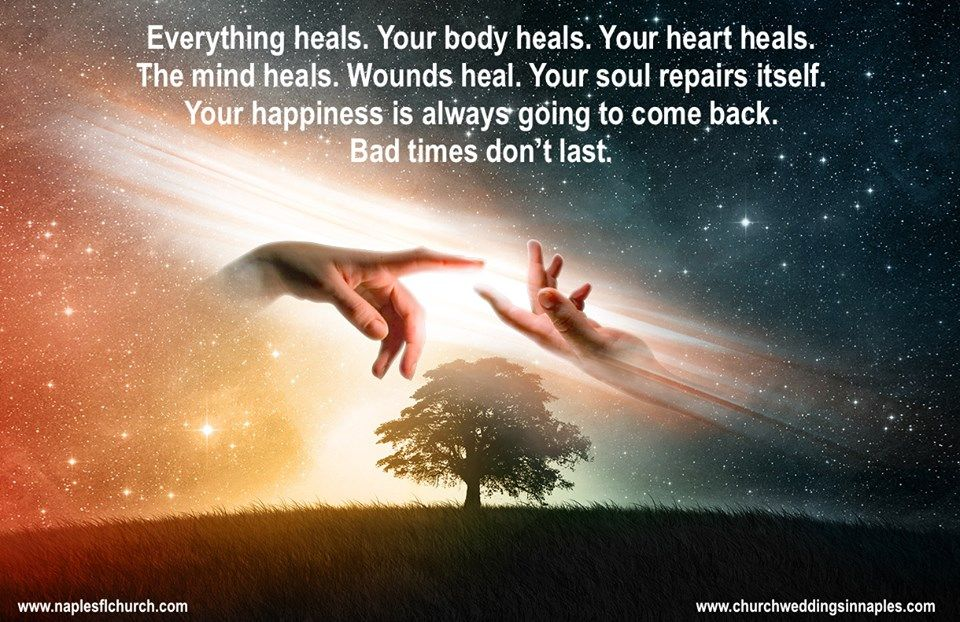 #thoughtoftheday ~ Everything heals. Your body heals. Your heart heals. The mind heals. Wounds heal. Your soul repairs itself. Your happiness is always going to come back. Bad times don't last.