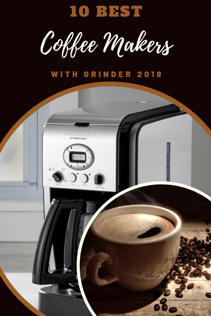 10 Best Coffee Maker With Grinder January 2020 Buyer S Guide Best Coffee Maker Coffee Maker With Grinder Best Coffee