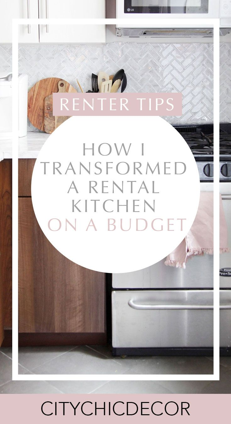 How I Transformed a Rental Kitchen on a Budget - City Chic Decor