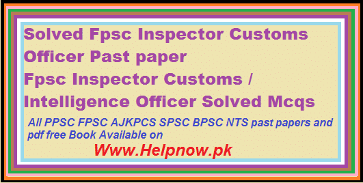 Fpsc Inspector Customs / Intelligence Officer Past paper