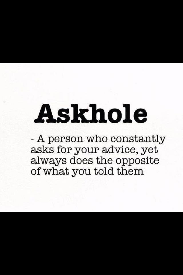 Askhole I wonder why I even bother trying to help others