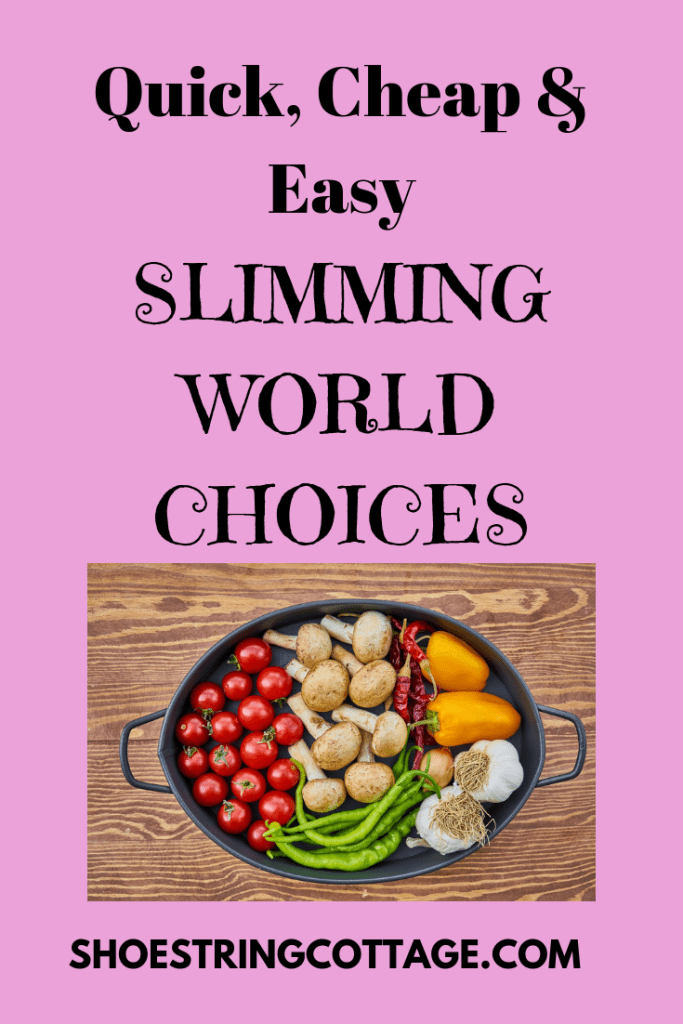 Quick, cheap and easy Slimming World choices
