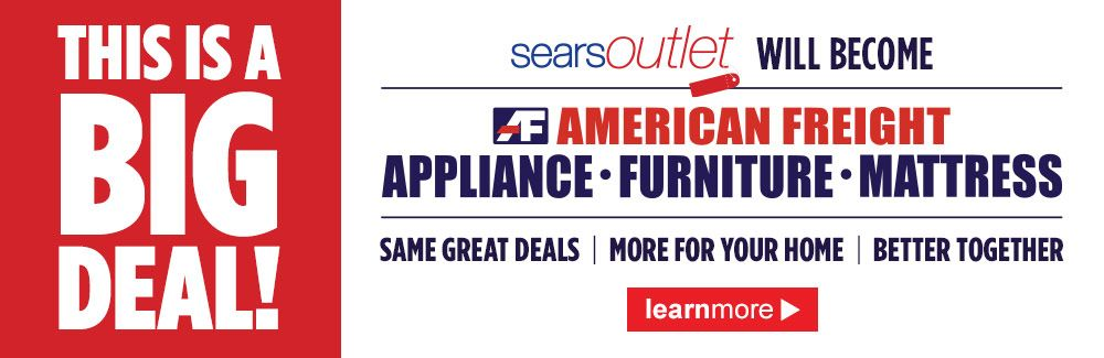 Sears Outlet Will Become American Freight In 2020 Mattress Furniture Refurbished Refrigerators Discount Appliances