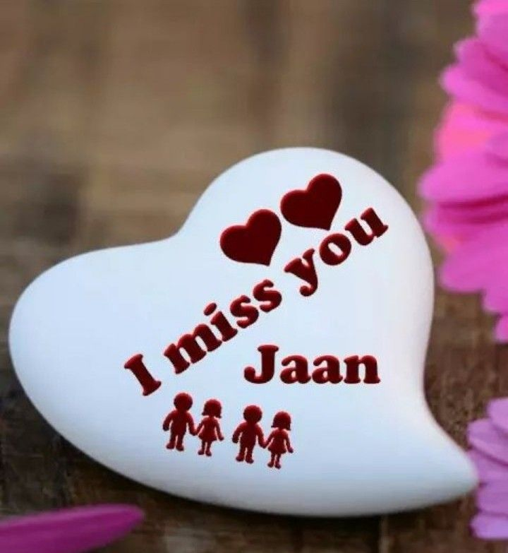 I Miss You Jaan Missing You Quotes Missing You Quotes For Him Be Yourself Quotes