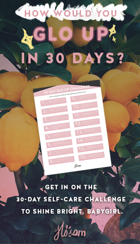 Join the 30-Day Glo Up Challenge To Shine For Your