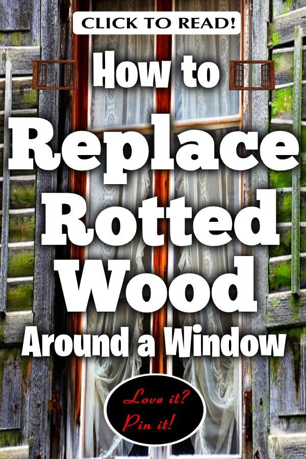 How to Replace Rotted Wood Around a Window | Wooden window ...
