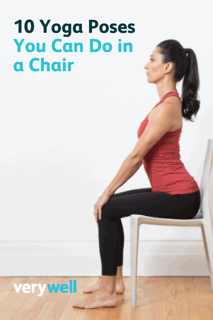 10 Yoga Poses You Can Do In A Chair Standing Yoga Poses How To Do Yoga Yoga For Beginners