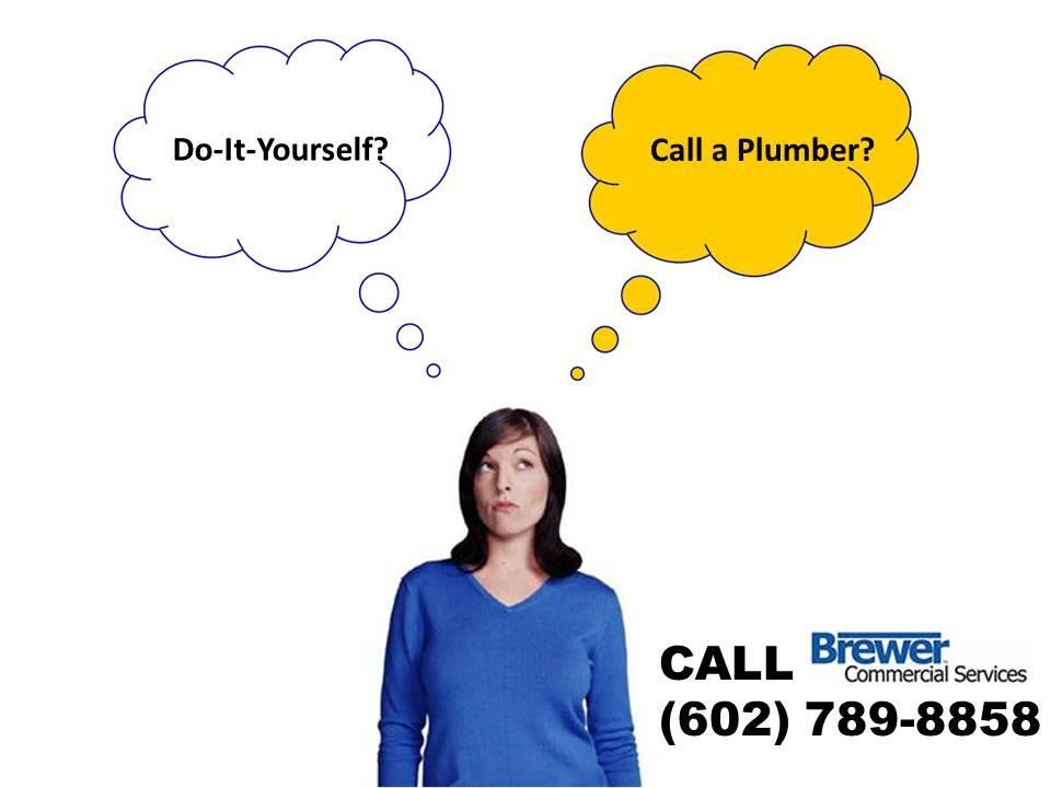 Confuse whether to call a plumber or just do it yourself brewer confuse whether to call a or just do it yourself brewer says call a trusted plumber it would be much wiser easier and cheaper solutioingenieria Choice Image