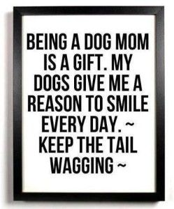 Dog Mom Quotes Quotes about Dog Mom with Images | Dog Quotes, Wit and Wisdom  Dog Mom Quotes