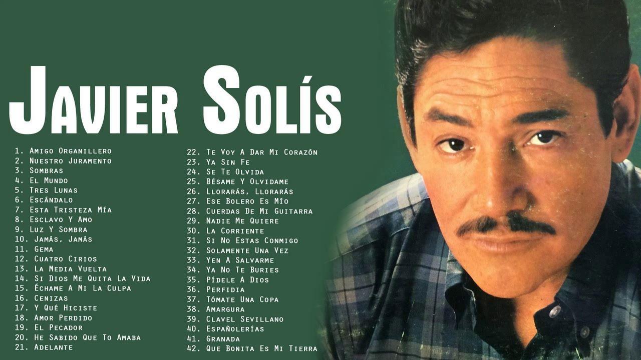 JAVIER SOLÍS ÉXITOS SUS MEJORES CANCIONES - JAVIER SOLÍS 40 GRANDES ÉXIT...    Youtube, Latin music, Music videos