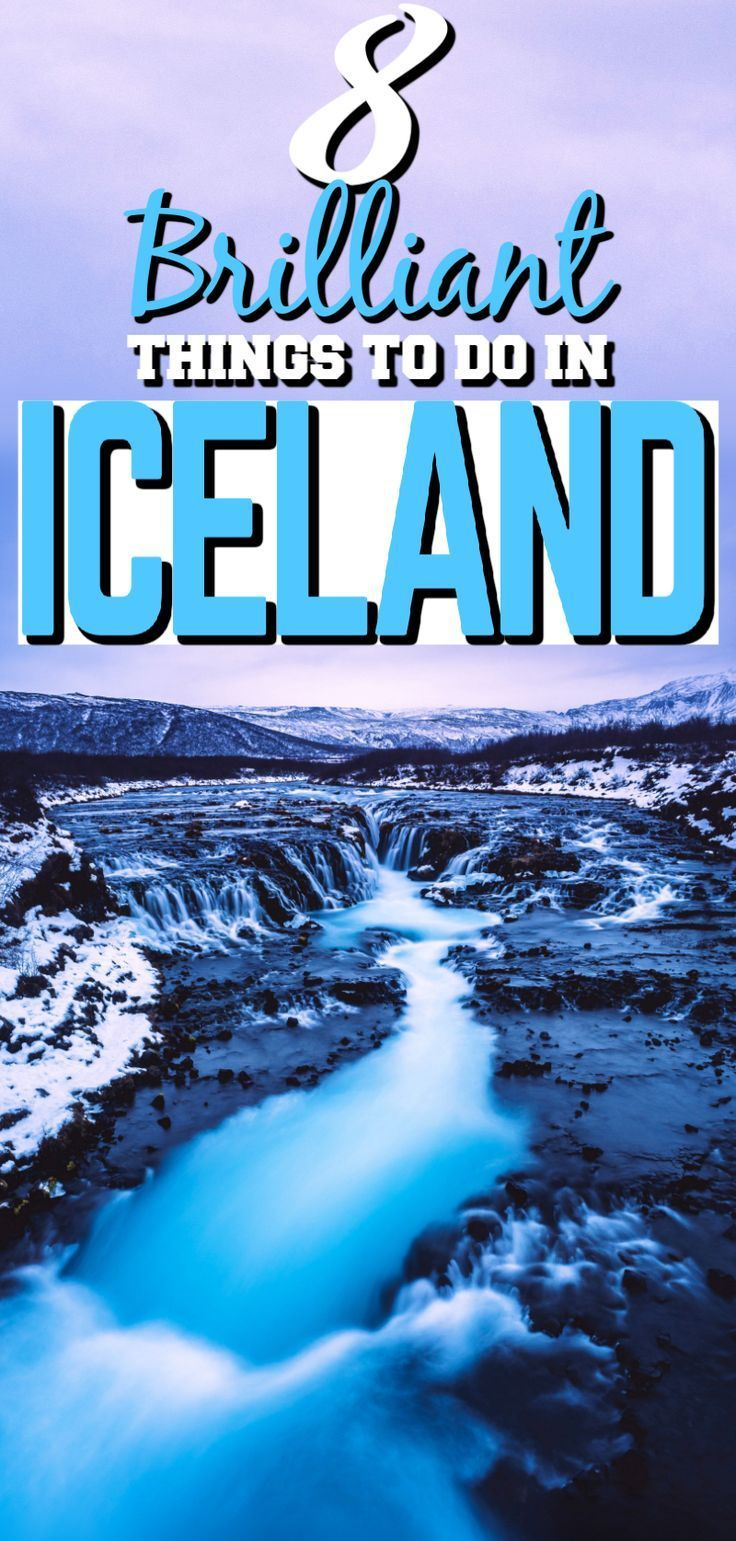 8 Reasons Why You Should Definitely Visit Iceland