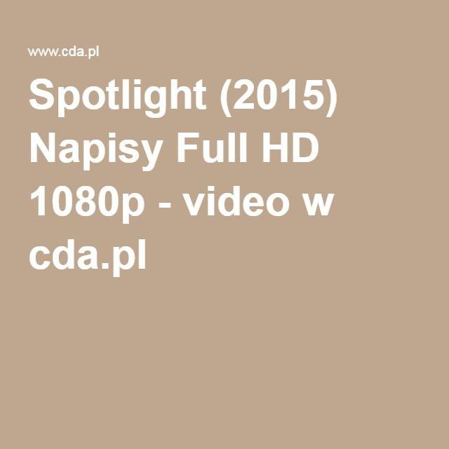 Spotlight 2015 Napisy Full Hd 1080p Video W Cdapl Film