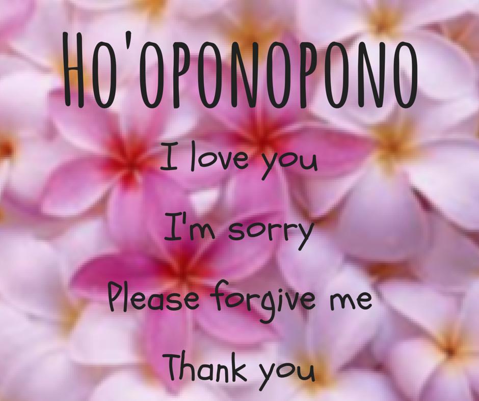 Ho Oponopono Four Simple Steps To Forgiveness Forgiveness Hooponopono Mantra Emotional Freedom Technique