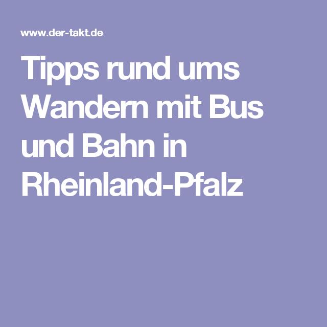 Tipps rund ums Wandern mit Bus und Bahn in Rheinland-Pfalz