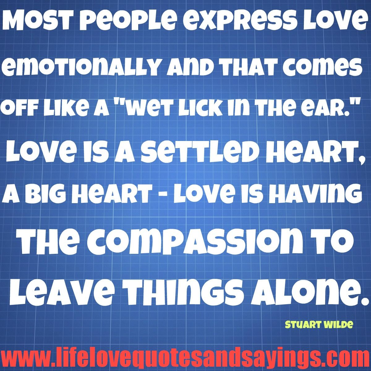 Expressing Love Quotes Most People Express Love Emotionally And That Comes Off Like A