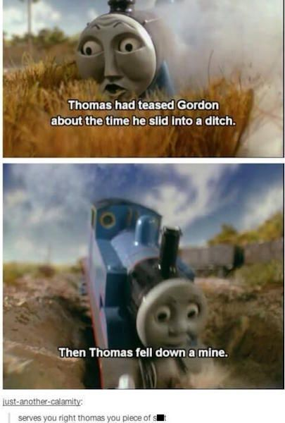 24 Of The Funniest Things The Internet Has Ever Done With Thomas The Tank Engine Funny Pictures Laugh I Laughed