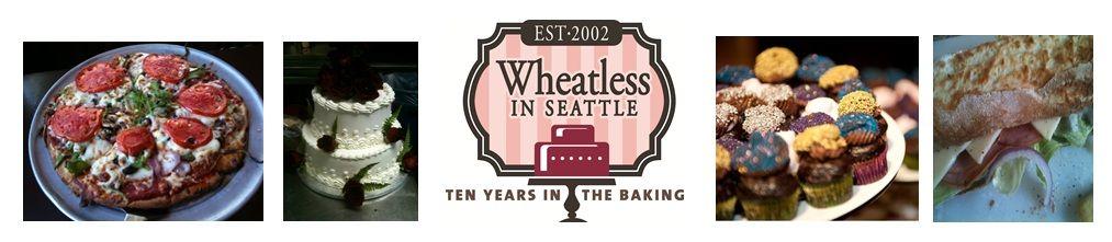 Wheatless In Seattle Seattle's favorite wheatfree