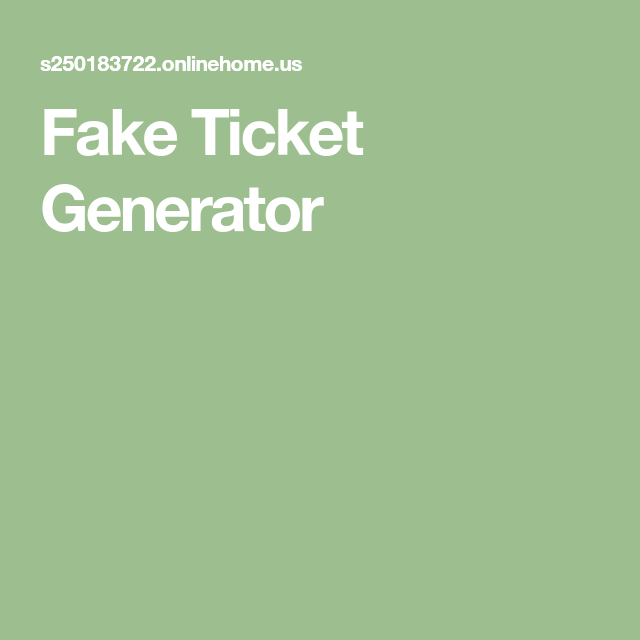 fake ticket generator fake ticket generator fake ticket