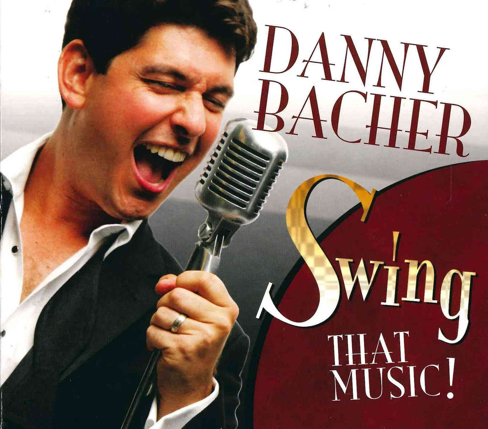 Danny Bacher - Swing That Music!