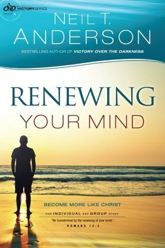 Download free Renewing Your Mind: Become More Like Christ (Victory Series) (Volume 4) by Neil T. Anderson (2014-09-16) pdf