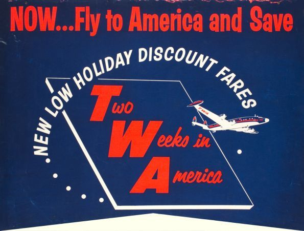 TWA, Two Weeks in America   - Save money with TWA Lockheed super constellation. 1950 - Trans World Airlines